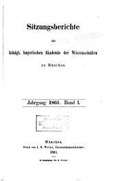 Sitzungsberichte der Königl. Bayerischen Akademie der Wissenschaften: Band 1