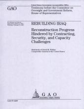 Rebuilding Iraq  Reconstruction Progress Hindered by Contracting  Security    Capacity Challenges PDF