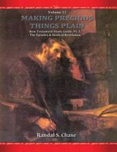 New Testament Study Guide, Pt. 3: The Epistles and Book of Revelation (Making Precious Things Plain, Vol. 12)