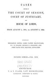 Session Cases: Cases Decided in the Court of Session, and Also in the Court of Justiciary and House of Lords, Volume 19