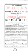 The Posthumous Works of Robert Hooke      Containing His Cutlerian Lectures  and Other Discourses  Read at the Meetings of the Illustrious Royal Society      Illustrated with Sculptures  To These Discourses is Prefixt the Author s Life      Publish d by Richard Waller PDF