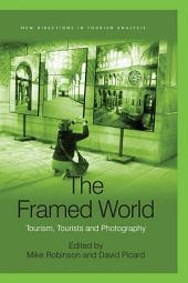 The Framed World: Tourism, Tourists and Photography