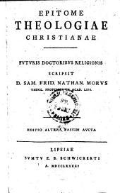 Epitome Theologiae Christianae: Fvtvris Doctoribvs Religionis