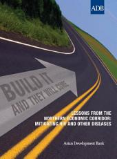 Build It and They Will Come: Lessons from the Northern Economic Corridor: Mitigating HIV and Other Diseases