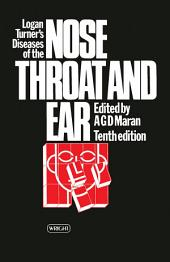 Logan Turner's Diseases of the Nose, Throat and Ear: Edition 10