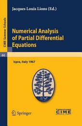 Numerical Analysis of Partial Differential Equations: Lectures given at a Summer School of the Centro Internazionale Matematico Estivo (C.I.M.E.) held in Ispra (Varese), Italy, July 3-11, 1967