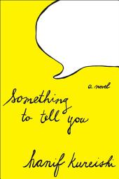 Something to Tell You: A Novel