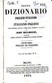 Nuovo dizionario inglese-italiano ed italiano-inglese colla pronuncia segnata a norma della grammatica analitica: 1: Inglese ed italiano