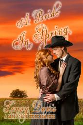 A Bride In Spring: A Western Mail Order Bride Romance (The Brides of Courage, Kansas, 3)