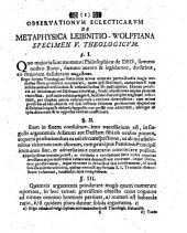 Iacobi Wilhelmi Feuerlini ... observationes eclecticae ex controversiis de metaphysica: Leibnitio-Wolfiana: Accedit eiusdem dissertatio logica de methodo mathematica. Specimen V theologicum