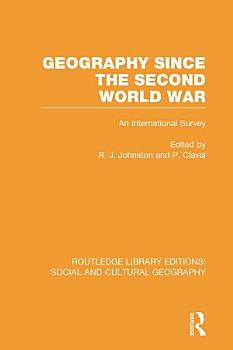 Geography Since the Second World War  RLE Social   Cultural Geography  PDF