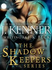 The Shadow Keepers Series 6-Book Bundle: When Blood Calls, When Pleasure Rules, When Wicked Craves, Shadow Keepers: Midnight, When Passion Lies, When Darkness Hungers, When Temptation Burns