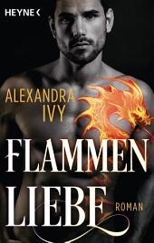 Flammenliebe: Roman