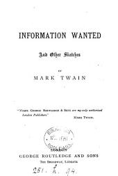 Information wanted, and other sketches, by Mark Twain