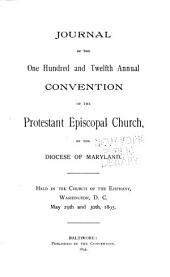 Journal of the Proceedings of the ... Annual Convention of the Protestant Episcopal Church of the Diocese of Maryland: Volumes 112-114