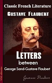 George Sand - Flaubert Letters: Classic French Literature