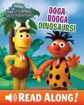 Bert and Ernie's Great Adventures: Ooga-Booga Dinosaurs! (Sesame Street Series)