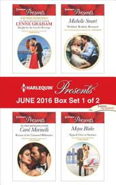 Harlequin Presents June 2016 - Box Set 1 of 2: Bought for the Greek's Revenge\Return of the Untamed Billionaire\Wedded, Bedded, Betrayed\Signed Over to Santino