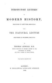 Introductory lectures on modern history, with the inaugural lecture delivered in Dec. 1841