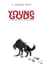 Young Gods: A Door into Darkness