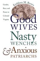 Good Wives  Nasty Wenches  and Anxious Patriarchs PDF