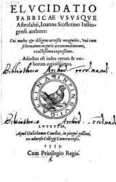 Elucidatio fabricae ususque Astrolabii ... cui multa et diligens accessit recognito (cum tabellis.)