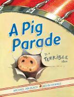 A Pig Parade Is a Terrible Idea PDF