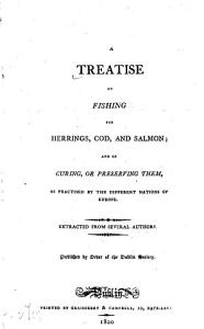 A Treatise on Fishing for Herrings  Cod  and Salmon Book