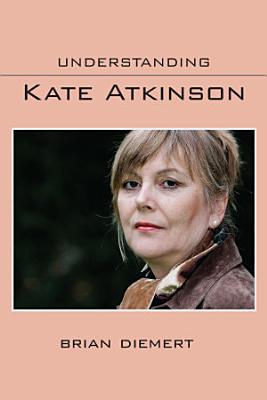Understanding Kate Atkinson
