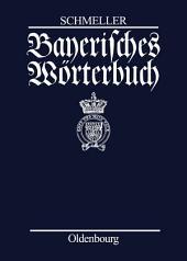 Bayerisches Wörterbuch: 6. Neudr. d. v. G. Frommann bearb. 2. Ausg. München 1872-77. Mit einer wissenschaftlichen Einleitung zur Ausgabe Leipzig 1939 von Otto Mausser und mit einem Vorwort von Otto Basler, Ausgabe 5