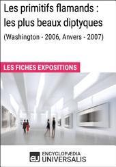 Les primitifs flamands : les plus beaux diptyques (Washington - 2006, Anvers - 2007): Les Fiches Exposition d'Universalis