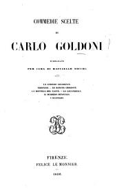 Commedie scelte ... Pubblicate per cura di R. Nocchi. [The comedies in the Venetian dialect revised by A. Sagredo and Piccoli.]