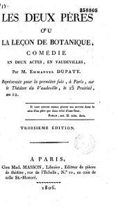 Les deux pères, ou la leçon de botanique: comédie en deux actes, en vaudevilles