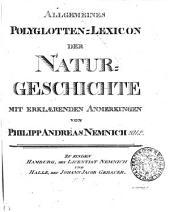 Allgemeines Polyglotten-Lexicon der Natur-Geschichte: mit erklaerenden Anmerkungen