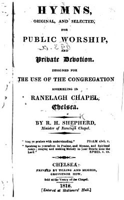 Hymns  Original and Selected  for Public Worship  and Private Devotion PDF