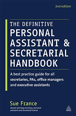 The Definitive Personal Assistant   Secretarial Handbook