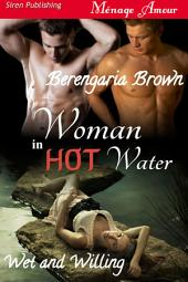 Woman in Hot Water [Wet and Willing 1]