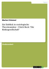 """Ein Einblick in soziologische Theorieansätze - Ulrich Beck: """"Die Risikogesellschaft"""""""