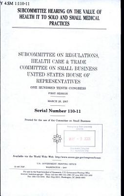 Subcommittee Hearing on the Value of Health IT to Solo and Small Medical Practices PDF