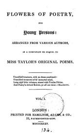 Flowers of poetry, for young persons: a companion to miss Taylor's Original poems. 2vols: Volume 1