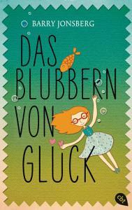 Das Blubbern von Gl  ck PDF