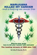 Marijuana Killed My Cancer And Is Keeping Me Cancer Free Book PDF