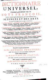 Dictionnaire universel: contenant generalement tous les mots francʹois tant vieus que modernes, et les termes des sciences et des arts ... Le tout extrait des plus excellens auteurs anciens et modernes