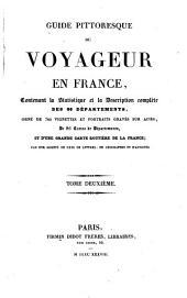 Guide pittoresque du voyageur en France: contenant la statistique et la description complète des 86 départements, Volume2