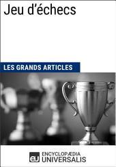 Jeu d'échecs (Les Grands Articles): (Les Grands Articles d'Universalis)