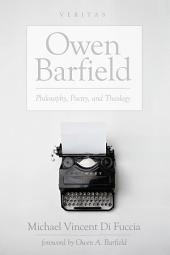 Owen Barfield: Philosophy, Poetry, and Theology