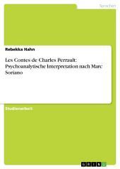Les Contes de Charles Perrault: Psychoanalytische Interpretation nach Marc Soriano