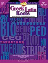 Greek and Latin Roots, eBook: Teaching Vocabulary to Improve Reading Comprehension