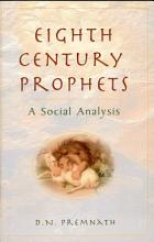Eighth Century Prophets  a Social Analysis PDF