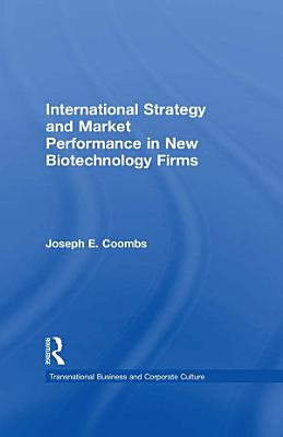 International Strategy and Market Performance in New Biotechnology Firms PDF